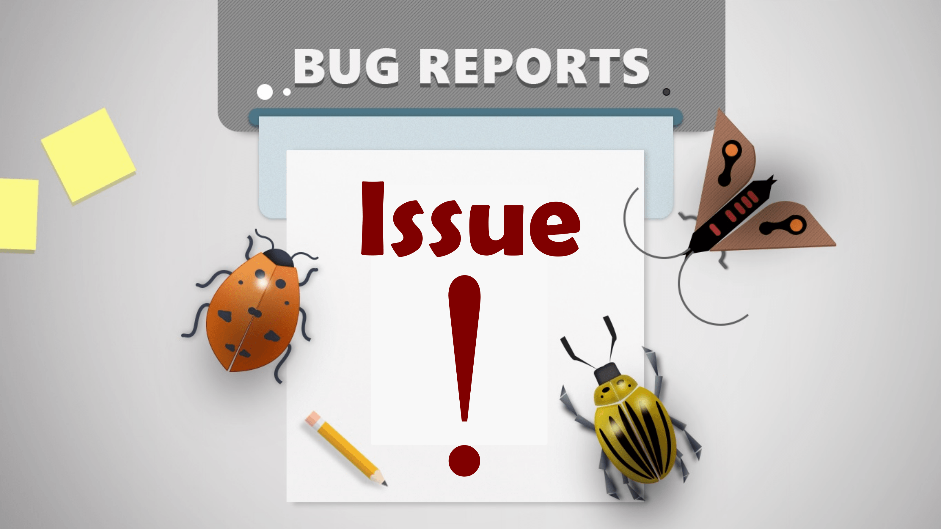How to write good bug report: content, tips and tricks